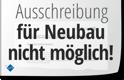 Ausschreibung_neubau_nicht_moeglich_S